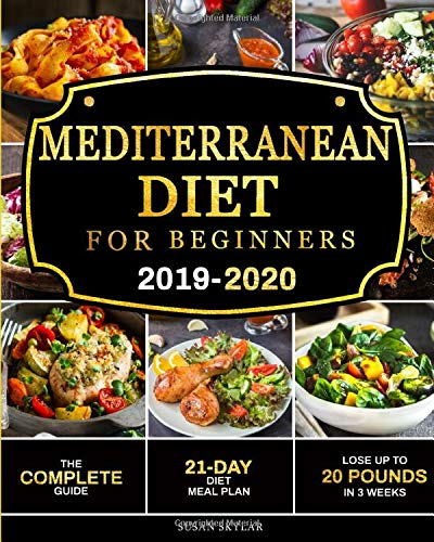 Compare Textbook Prices for Mediterranean Diet for Beginners 2019-2020: The Complete Guide - 21-Day Diet Meal Plan - Lose Up to 20 Pounds in 3 Weeks  ISBN 9781078254243 by Skylar, Susan