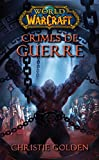 World of Warcraft - Crimes de guerre - Panini - 08/03/2017