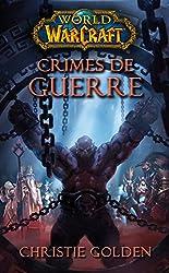 World of Warcraft - Crimes de guerre de Christie Golden