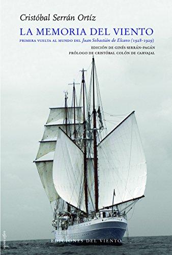 La memoria del viento: Primera vuelta al mundo del Juan Sebastián de Elcano (1928-1929): Primera vuelta al mundo del Juan Sebastián Elcano (1928-29) (Viento Céfiro)