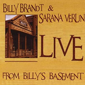 """BILLY BRANDT AND SARANA VERLIN """"LIVE FROM BILLY'S BASEMENT"""""""