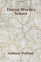 Doctor Wortle's School: Pocket Edition - Beyond World's Classics