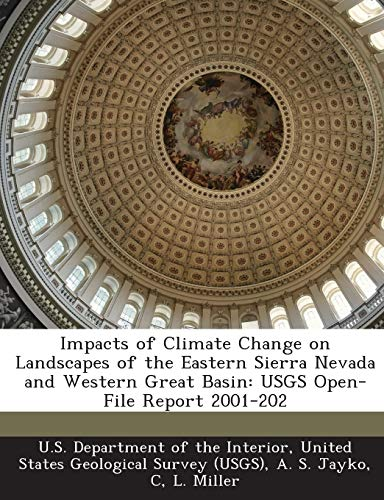 Impacts of Climate Change on Landscapes of the Eastern Sierra Nevada and Western Great Basin: Usgs Open-File Report 2001-202