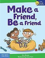 Make a Friend, Be a Friend (Little Laugh & Learn)