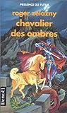 Chevalier des ombres - Denoël - 12/02/1991
