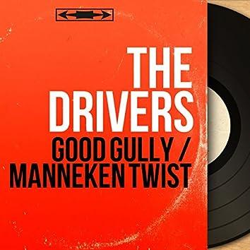 Good Gully / Manneken Twist (Mono Version)