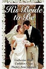 His Bride To Be (Three Zebra Regency Romances) Mass Market Paperback
