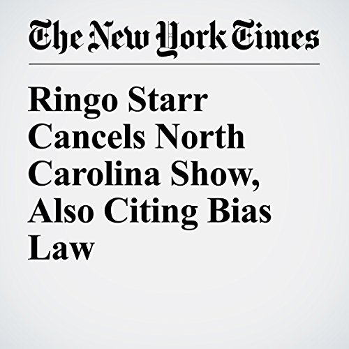 Ringo Starr Cancels North Carolina Show, Also Citing Bias Law audiobook cover art