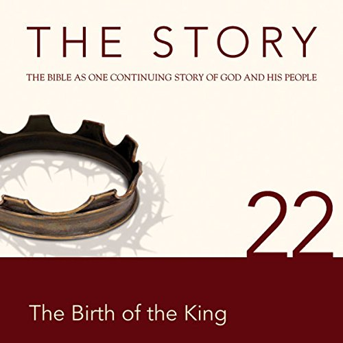 The Story, NIV: Chapter 22 - The Birth of the King (Dramatized) audiobook cover art