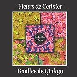 fleurs de Cerisier feuilles de Ginkgo: Carnet de papiers décoratifs pour pop up, origami et scrapbooking... cadeau pour enfants et adultes, carte fleur