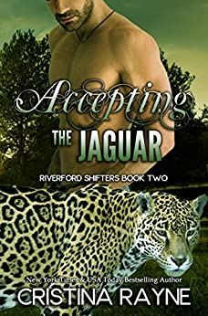 Accepting the Jaguar (Riverford Shifters Book 2) by [Cristina Rayne]