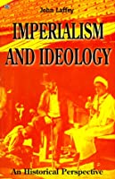 Imperialism and Ideology: An Historical Perspective