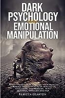 DARK PSYCHOLOGY and EMOTIONAL MANIPULATION