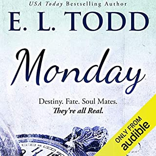 Monday     Timeless Series #1              By:                                                                                                                                 E. L. Todd                               Narrated by:                                                                                                                                 Michael Ferraiuolo,                                                                                        Eli Walker                      Length: 7 hrs and 31 mins     4 ratings     Overall 4.8