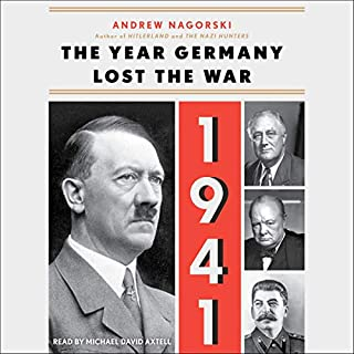 1941: The Year Germany Lost the War                   By:                                                                                                                                 Andrew Nagorski                               Narrated by:                                                                                                                                 Michael David Axtell                      Length: 10 hrs and 46 mins     4 ratings     Overall 4.3