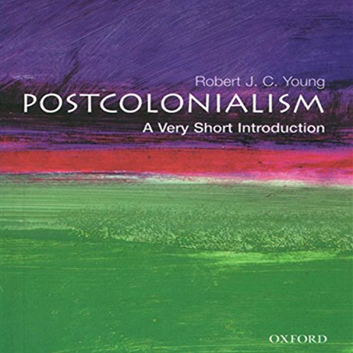 Post-Colonialism     A Very Short Introduction              By:                                                                                                                                 Robert J. C. Young                               Narrated by:                                                                                                                                 Victor Bevine                      Length: 5 hrs and 1 min     47 ratings     Overall 4.3