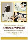 Nociones básicas y técnicas de Costura y Patronaje / Tomo I: Trazado de Patrones y sus Transformaciones, Camisa, Vestido, Falda, Pantalón