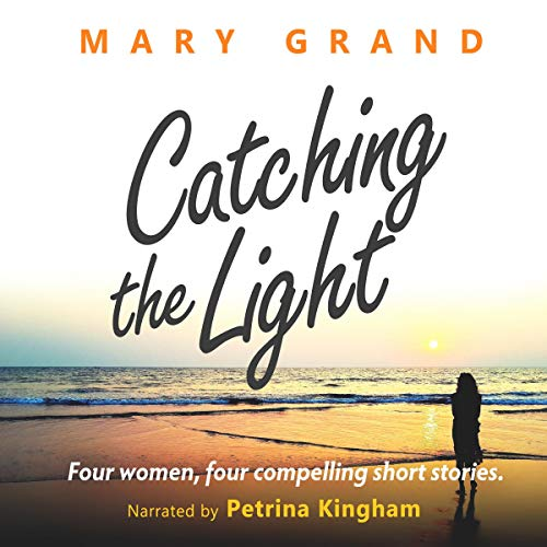 Catching the Light Audiobook By Mary Grand cover art