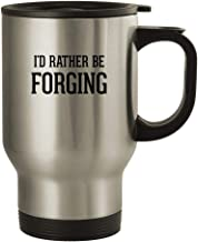 I'd Rather Be FORGING - 14oz Stainless Steel Travel Mug, Silver