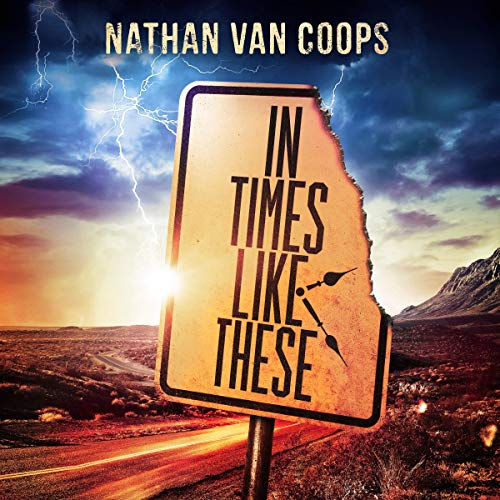 In Times Like These                   By:                                                                                                                                 Nathan Van Coops                               Narrated by:                                                                                                                                 Neil Hellegers                      Length: 13 hrs and 47 mins     836 ratings     Overall 4.2