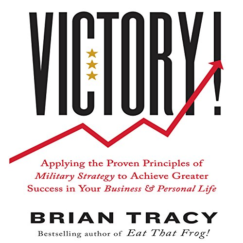 Victory     Applying the Proven Principles of Military Strategy to Achieve Greater Success in Your Business and Personal Life              Written by:                                                                                                                                 Brian Tracy                               Narrated by:                                                                                                                                 Brian Tracy                      Length: 8 hrs and 42 mins     1 rating     Overall 5.0