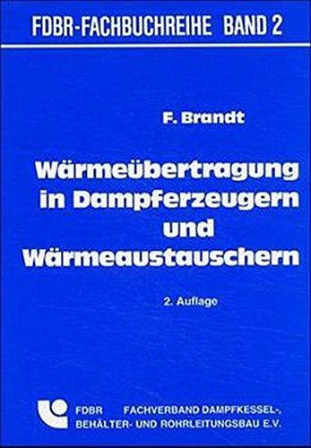 Wärmeübertragung in Dampferzeugern und Wärmeaustauschern (FDBR-Fachbuchreihe)