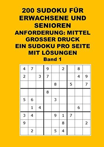 200 SUDOKU MITTEL, großer Druck, ein Sudoku pro Seite, für Erwachsene und Senioren: Gehirntraining - Gehirnjogging - Gehirnfitness