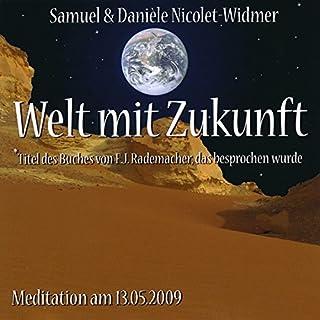Welt mit Zukunft & Liebe. Meditation am 13.05.2009 und 27.06.2009 Titelbild