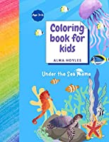Coloring book for Kids Under the Sea Theme: Coloring book for Kids Under the Sea Theme