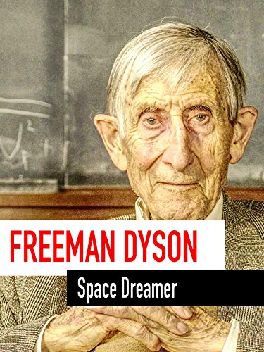 Freeman Dyson - Space Dreamer