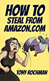how to steal from amazon.com (english edition)