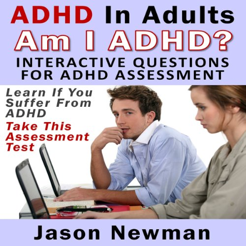ADHD in Adults: Am I ADHD? Interactive Questions for ADHD Assessment audiobook cover art