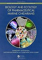 Biology and Ecology of Pharmaceutical Marine Cnidarians (Biology and Ecology of Marine Life)