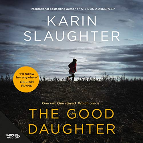 The Good Daughter                   By:                                                                                                                                 Karin Slaughter                               Narrated by:                                                                                                                                 Susie James                      Length: 15 hrs and 5 mins     887 ratings     Overall 4.6