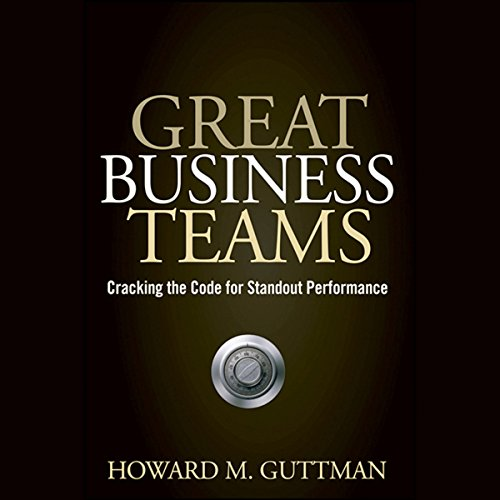Great Business Teams: Cracking the Code for Standout Performance  Audiolibri