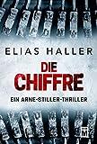 Die Chiffre (Ein Arne-Stiller-Thriller)