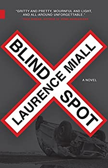 Blind Spot (Nunatak First Fiction Series Book 38) by [Laurence Miall]
