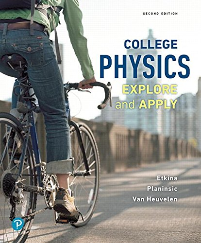College Physics: Explore and Apply