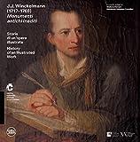 J. J. Winckelmann (1717-1768). Monumenti antichi inediti. Storia di un'opera illustrata....