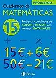 15 Problemas combinados de sumar y restar con números naturales (Castellano - Material Complementario - Cuadernos De Matemáticas) - 9788421656822