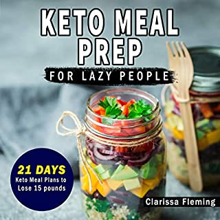 Keto Meal Prep for Lazy People: 21-Day Ketogenic Meal Plan to Lose 15 Pounds cover art