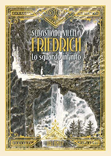 Friedrich. Lo sguardo infinito