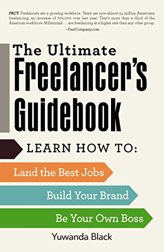 Download The Ultimate Freelancer's Guidebook: Learn How to Land the Best Jobs, Build Your Brand, and Be Your Own Boss 1440596786
