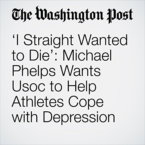'I Straight Wanted to Die': Michael Phelps Wants Usoc to Help Athletes Cope with Depression copertina