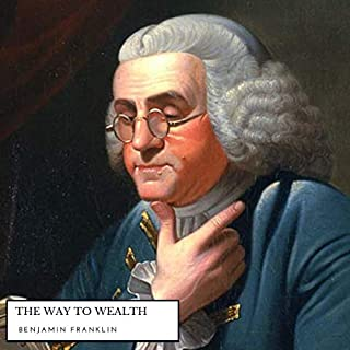 The Way to Wealth                   By:                                                                                                                                 Benjamin Franklin                               Narrated by:                                                                                                                                 Matthew Taylor                      Length: 23 mins     1 rating     Overall 3.0