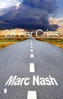 28 Far Cries by [Marc Nash]
