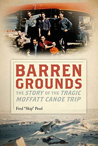 Barren Grounds: The Story of the Tragic Moffatt Canoe Trip (English Edition)