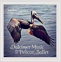 Dulcimer Music for the Pelican Ballet