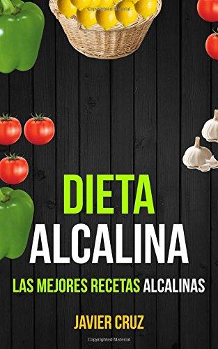 Dieta alcalina: Las Mejores Recetas Alcalinas