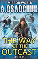 The Way of the Outcast: Mirror World Book #3. LitRPG series